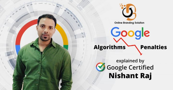 Google Algorithm Vs Google Penalties Explained By Google Certified Nishant Raj